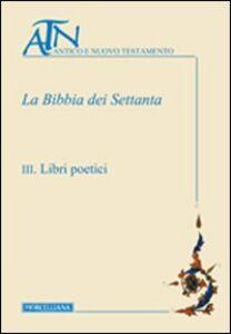 Foto Cover di La Bibbia dei Settanta. Vol. 3: Libri poetici., Libro di  edito da Morcelliana