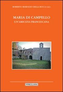 Libro Maria di Campello. Un'amicizia francescana