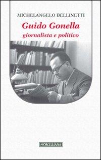 Guido Gonella. Giornalista ...