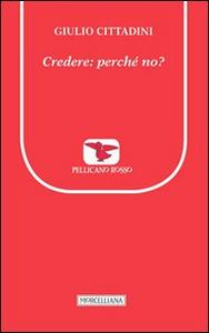 Libro Credere: perché no? Giulio Cittadini
