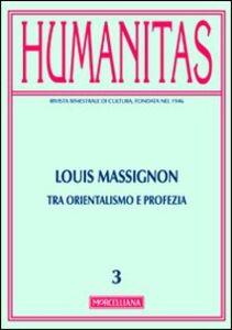 Foto Cover di Humanitas (2013). Vol. 3: Louis Massignon. Tra orientalismo e profezia., Libro di  edito da Morcelliana