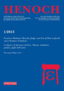Libro Henoch (2013). Vol. 1: La figura di Enoc. Messia, mediatore, giudice e figlio dell'uomo.