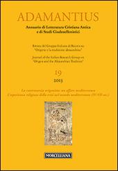 Adamantius. Notiziario del Gruppo italiano di ricerca su «Origene e la tradizione alessandrina». Vol. 19: La controversia origenista: un affare mediterraneo. L'esperienza religiosa della crisi nel mondo mediteranneo.