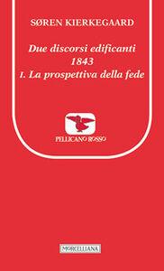 Libro Due discorsi edificanti 1843-La prospettiva della fede Sören Kierkegaard