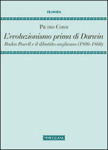Libro L' evoluzionismo prima di Darwin. Baden Powell e il dibattito anglicano (1800-1860) Pietro Corsi