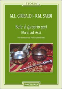 Libro Bele sì (proprio qui). Ebrei ad Asti M. Luisa Giribaldi , Rose M. Sardi