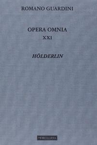 Opera omnia. Vol. 21: Hölderlin.