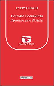 Libro Persona e comunità. Il pensiero etico di Fichte Enrico Peroli