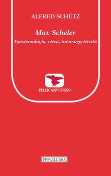 Max Scheler. Epistemologia, etica, intersoggettività.pdf