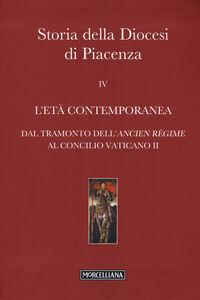Libro Storia della Diocesi di Piacenza. Vol. 4: L'età comtemporanea. Dal tramonto dell'Ancien Régime al Concilio Vaticano II.