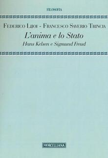 L' anima e lo Stato. Hans Kelsen e Sigmund Freud - Federico Lijoi,Francesco S. Trincia - copertina