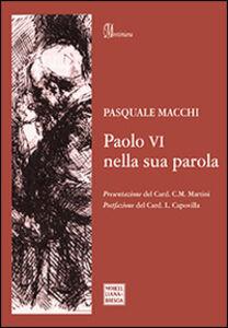 Libro Paolo VI nella sua parola Pasquale Macchi