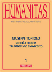 Humanitas (2014). Vol. 1: Giuseppe Toniolo. Cattolicesimo, economia e cultura tra Ottocento e Novecento.
