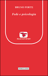 Foto Cover di Fede e psicologia. Per un dialogo reciprocamente fecondo, Libro di Bruno Forte, edito da Morcelliana
