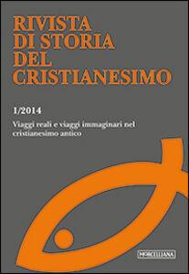 Foto Cover di Rivista di storia del cristianesimo (2014). Vol. 1: Viaggi reali e viaggi immaginari nel cristianesimo antico., Libro di  edito da Morcelliana