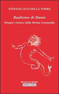 Libro Realismo di Dante. Disegni e letture della Divina Commedia Stefano Levi Della Torre