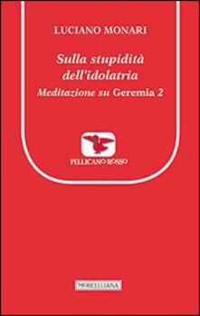 Antondemarirreguera.es Sulla stupidità dell'idolatria. Meditazione su Geremia. Vol. 2 Image