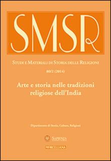 Antondemarirreguera.es SMSR. Studi e materiali di storia delle religioni (2014). Vol. 80: Arte e storia nelle tradizioni religiose dell'India. Image