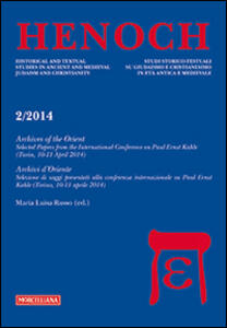 Henoch (2014). Vol. 2: Archives of the Oriente. Selected Papers from the International Conference on Paul Ernst Kahle (Turin, 10-11 April 2014).