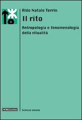 Il rito. Antropologia e fenomenologia della ritualità