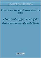 L' università di oggi e le sue sfide. Studi in onore di mons. Enrico dal Covolo