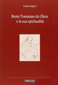 Libro Beato Tommaso da Olera e la sua spiritualità Andrea Pighini