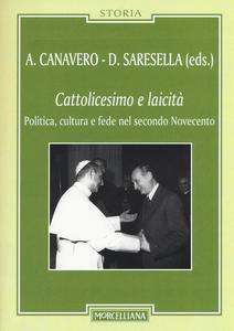 Libro Cattolicesimo e laicità. Politica, cultura e fede nel secondo Novecento