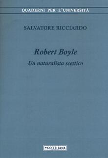 Listadelpopolo.it Robert Boyle. Un naturalista scettico Image