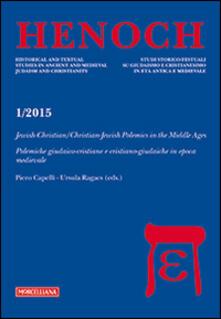 Henoch (1/2015). Vol. 4: Jewish-Christian/Christian-Jewish Polemics in the Middle Ages..pdf