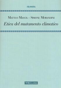 Libro Etica del mutamento climatico Matteo Mascia , Simone Morandini