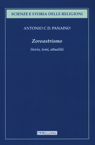 Libro Zoroastrismo. Storia, temi, attualità Antonio Panaino