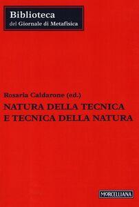 Libro Natura della tecnica e tecnica della natura