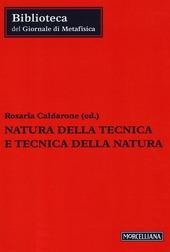 Natura della tecnica e tecnica della natura