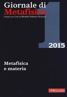 Camfeed.it Giornale di metafisica (2015). Vol. 1: Metafisica e materia. Image
