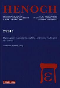 Libro Henoch (2015). Vol. 2: Pagani, giudei e cristiani in conflitto. Controversie e definizioni dell'identità.