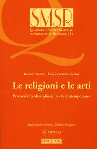 Libro SMSR. Studi e materiali di storia delle religioni (2015). Vol. 82: Le religioni e le arti. Percorsi interdisciplinari in età contemporanea.