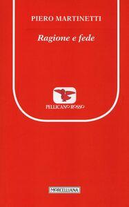 Foto Cover di Ragione e fede, Libro di Piero Martinetti, edito da Morcelliana