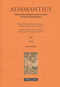 Libro Adamantius. Notiziario del Gruppo italiano di ricerca su «Origene e la tradizione alessandrina». Vol. 21: I papiri Bodmer.