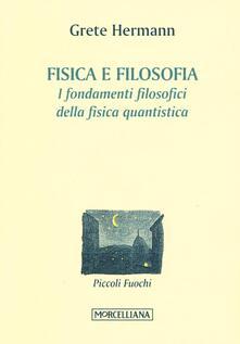 Fisica e filosofia. I fondamenti filosofici della fisica quantistica.pdf