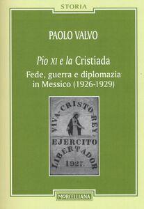 Libro Pio XI e la Cristiada. Fede, guerra e diplomazia in Messico (1926-1929) Paolo Valvo