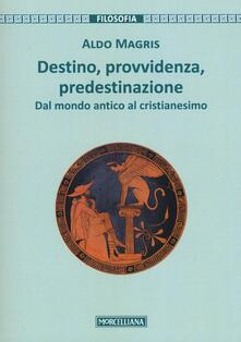 Steamcon.it Destino, provvidenza, predestinazione. Dal mondo antico al Cristianesimo Image
