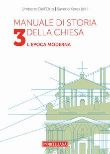Manuale di storia della Chiesa. Vol. 3: Lepoca moderna. Dallo scisma dOccidente (1378-1417) alla vigilia della Rivoluzione Francese (1780-90)..pdf