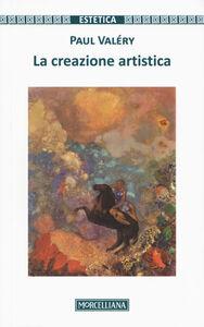 Libro La creazione artistica Paul Valéry