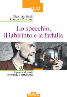 Lo specchio, il labirinto e la farfalla. Il postmoderno in letteratura e matematica.pdf
