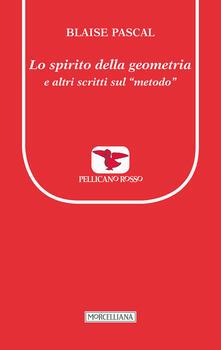 Antondemarirreguera.es Lo spirito della geometria e altri scritti sul «metodo» Image