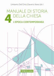 Manuale di storia della Chiesa. Vol. 4: Lepoca contemporanea. Dalla Rivoluzione francese al Vaticano II e alla sua applicazione (1789-2005)..pdf