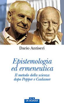 Voluntariadobaleares2014.es Epistemologia ed ermeneutica. Il metodo della scienza dopo Popper e Gadamer Image