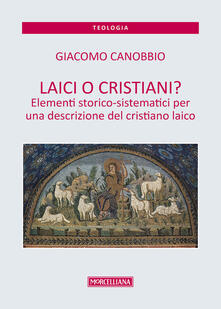 Mercatinidinataletorino.it Laici o cristiani? Elementi storico-sistematici per una descrizione del cristiano laico Image