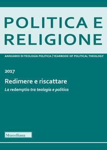 Antondemarirreguera.es Politica e religione 2017: Redimere e riscattare. La «redemptio» tra teologia e politica Image