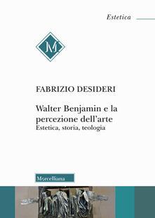 Grandtoureventi.it Walter Benjamin e la percezione dell'arte. Estetica, storia, teologia Image